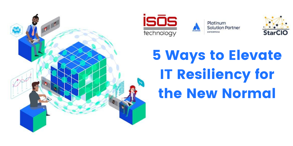 5 Ways to Elevate IT Resiliency for the New Normal